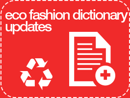 Eco-Fashion Encyclopedia Updates
