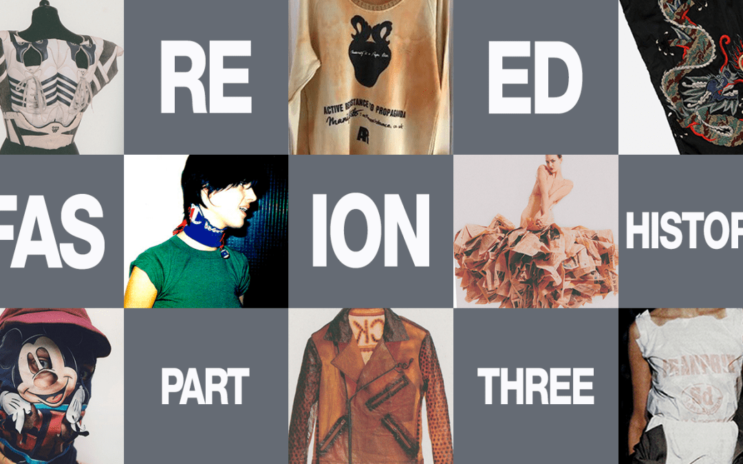 Refashioned, Activism from the 1999s and up to the Fashion Revolution. Part Three