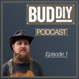 BudDIY Podcast Episode 1