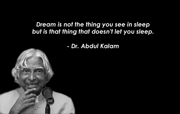 15 Greatest Quotes by the Missile Man - Dr. A.P.J. Abdul Kalam