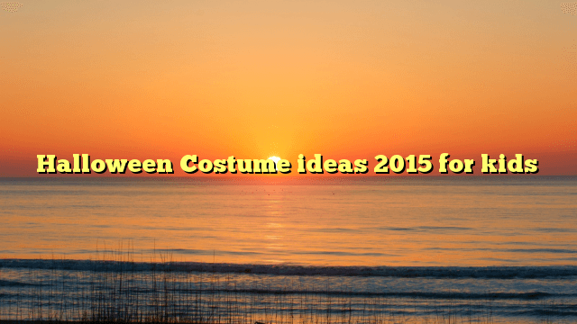 halloween, Halloween Costume ideas 2015 for kids