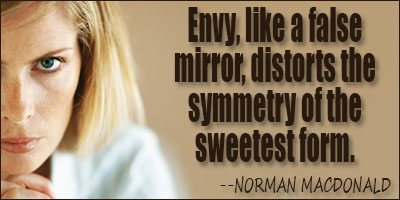 envy, ENVY, the smallest this word is, the biggest role it plays.