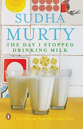 The day I stopped drinking milk- Book  by Sudha Murthy