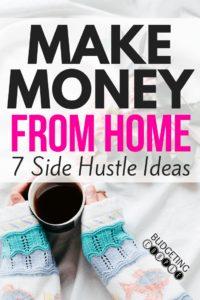 Side Hustle, Side Hustle Ideas, Make Money From Home, Make Money, How to Make Money From Home