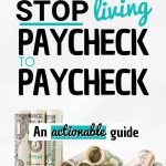 How to stop living paycheck to paycheck: An Actionable Guide