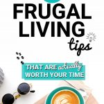 Best frugal living tips, frugal living tips, tips for frugal living, frugal living, frugal living tips and ideas, frugal tips and tricks, frugal living 2018, frugal living 2019, save money , money saving tips, easy money saving tips