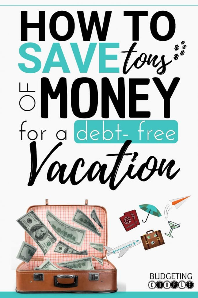 Travel savings, how to save for a vacation on a tight budget, save money on travel, save money for travel, debt-free vacation, money saving travel hacks