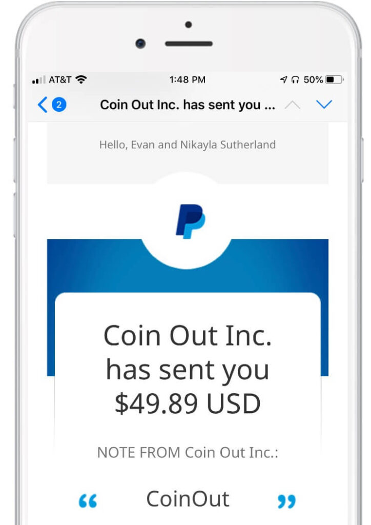 The CoinOut App pays you money through PayPal Deposits