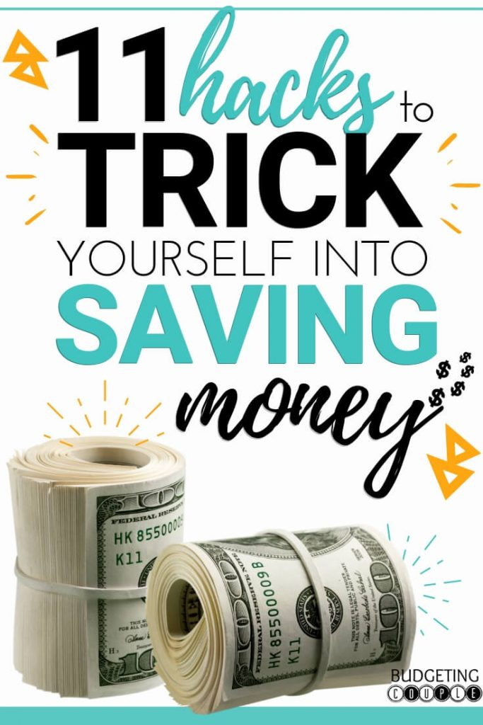 Trick yourself into saving money, save money, save more money, frugal living, hacks to save money, hacks to trick yourself into saving money