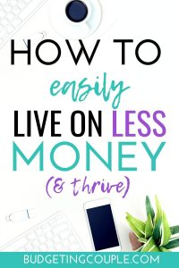 how to live on less money, spend less money, spending less money, living with less