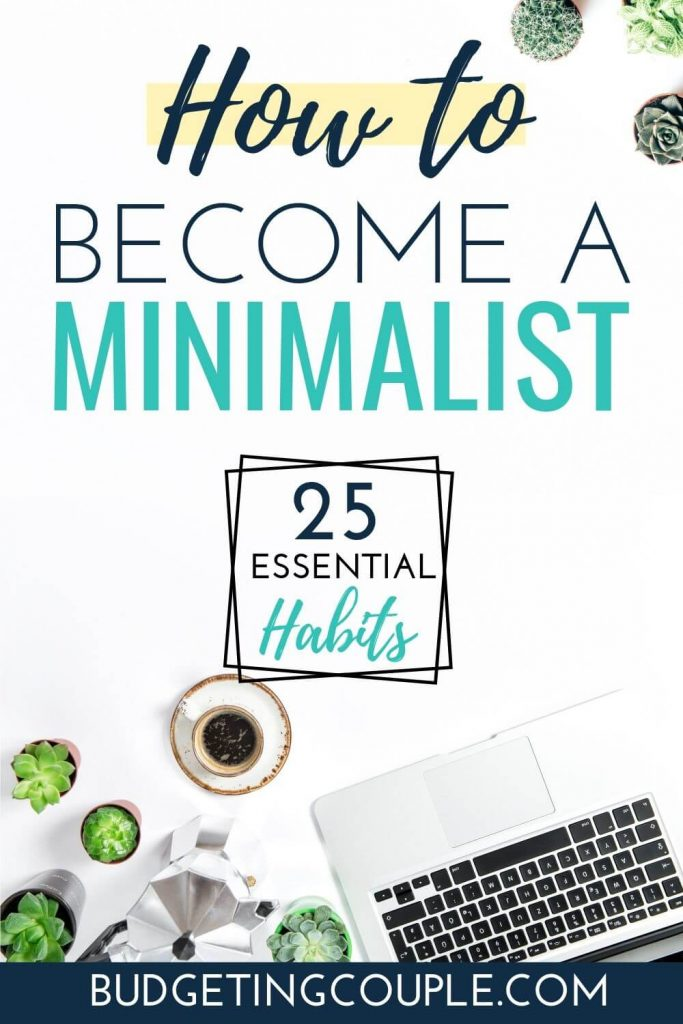 minimal living, how to live minimally, what is a minimalist, what does minimal mean, living minimal, minimalist living tips, minimalism | Budgeting Couple