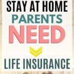 stay at home parents and moms need life insurance