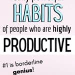 highly productive people habits