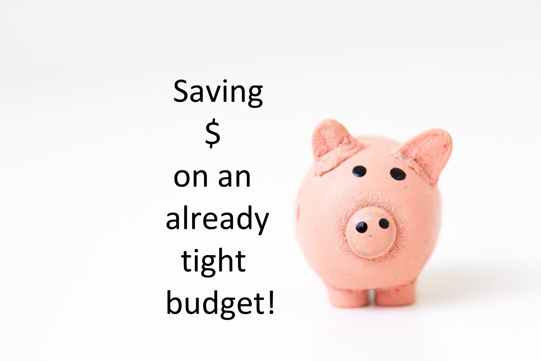 Save Even MORE Money On An Already Tight Budget