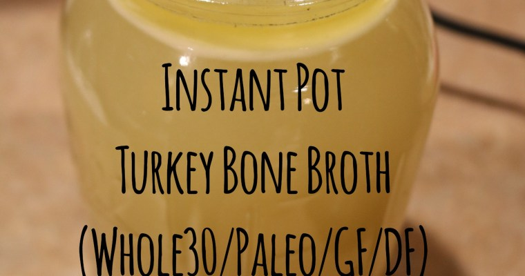 Instant Pot Turkey Bone Broth (Whole30/Paleo/Gluten Free/Dairy Free)