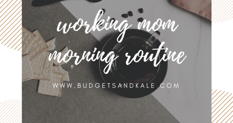 My Working Mom Morning Routine