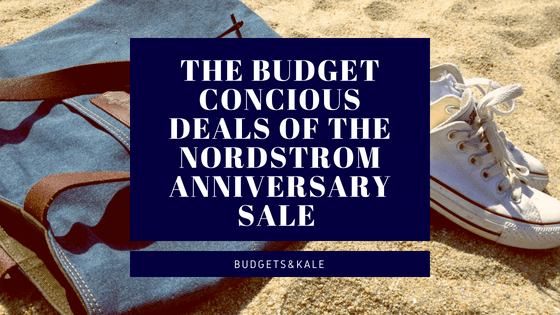The Only REALLY Good Values in The Nordstrom Anniversary Sale. Budget Friendly!