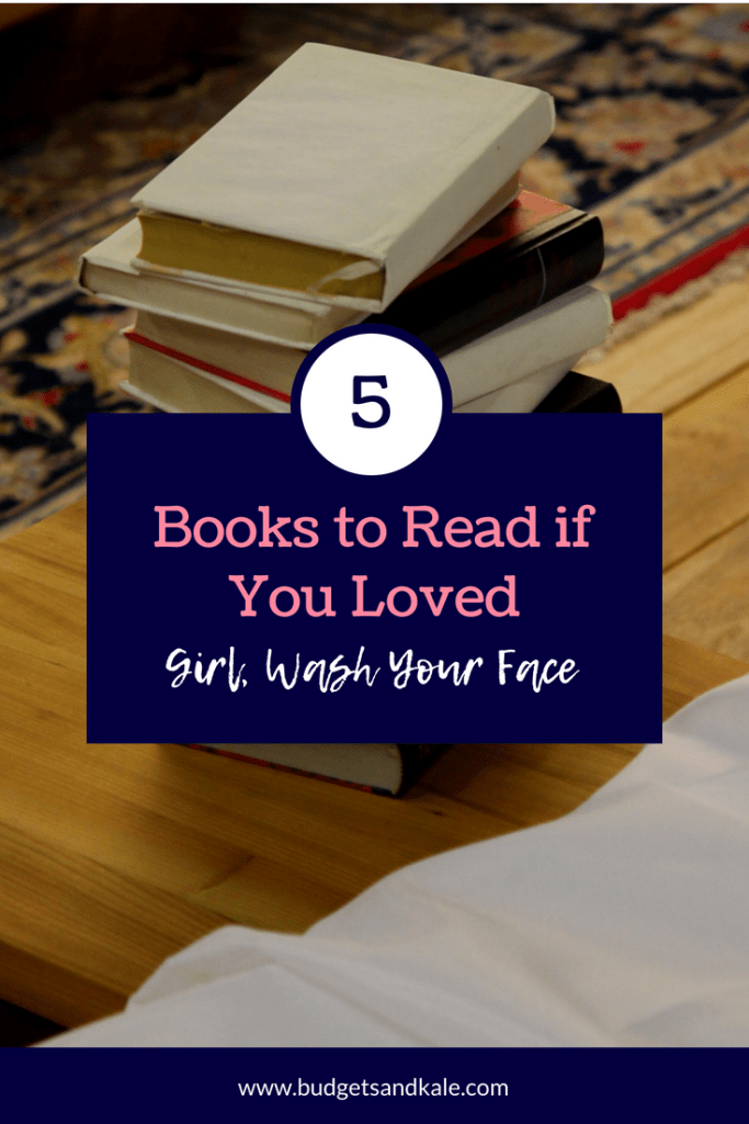 Books to read if you loved girl wash your face suggestions and tips for motivation