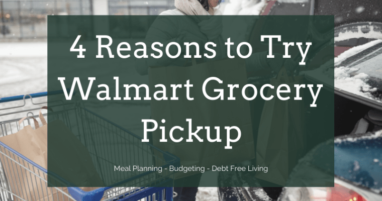 TOP 4 Reasons to Try Walmart Grocery Pickup + VIDEO TUTORIAL
