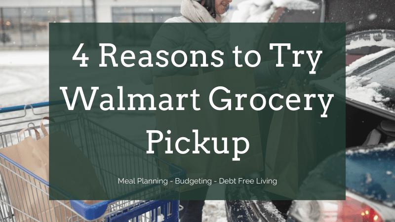 TOP 4 Reasons to Try Walmart Grocery Pickup + VIDEO TUTORIAL