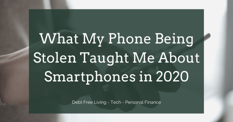 How My Stolen Phone Made Me Realize How Unnecessary New Phones are in 2020