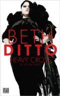 Beth Ditto - Heavy Cross – Die Autobiografie.