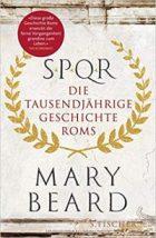 Beard, Mary - SPQR - Die tausendjährige Geschichte Roms