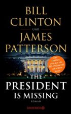 Clinton, Bill; Patterson, James – The President is Missing