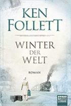 Follett, Ken - Jahrhundert-Saga 02 - Winter der Welt