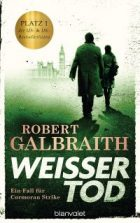 Galbraith, Robert - Cormoran Strike 04 - Weisser Tod
