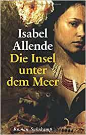 Allende, Isabel - Die Insel unter dem Meer