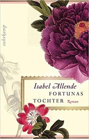Allende, Isabel - Fortunas Tochter