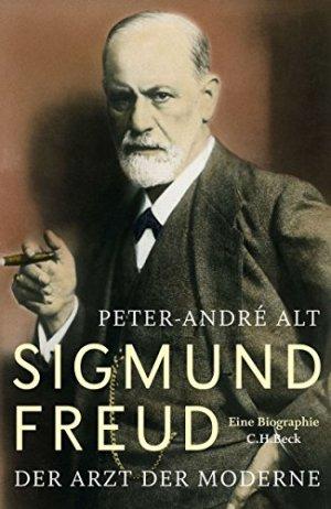 Alt, Peter-Andre - Sigmund Freud - Der Arzt der Moderne