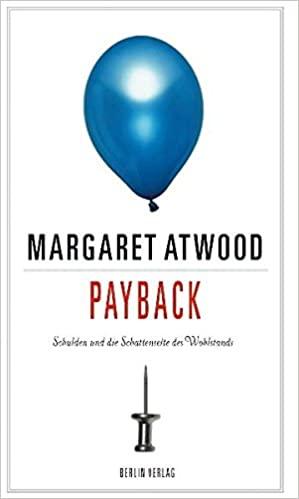 Atwood, Margaret - Payback - Schulden und die Schattenseite des Wohlstands