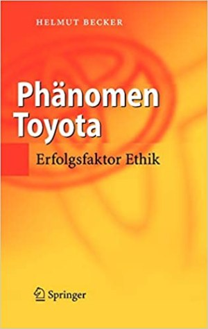 Becker, Helmut - Phänomen Toyota - Erfolgsfaktor Ethik