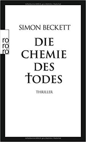 Beckett, Simon - David Hunter 01 - Die Chemie des Todes