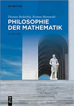 Bedürftig, Thomas; Murawski, Roman - Philosophie der Mathematik