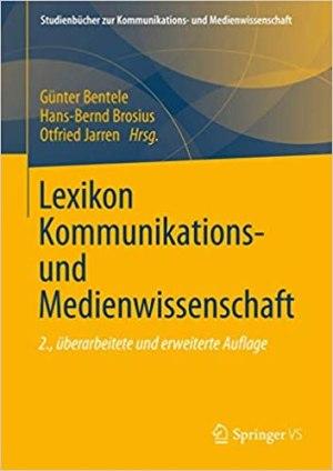 Bentele, Günter; Brosius, Hans-Bernd; Jarren, Otfried (Hrsg.) - Lexikon Kommunikations- und Medienwissenschaft