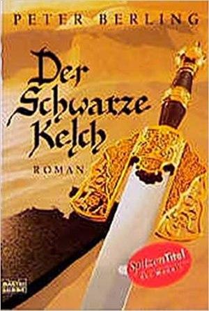 Berling, Peter - Gral-Zyklus 04 - Der Schwarze Kelch