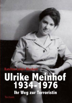 Bleckert, Katriina - Ulrike Meinhof 1934-1976