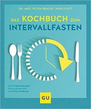 Bracht, Petra - Das Kochbuch zum Intervallfasten