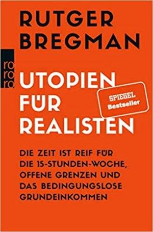 Bregman, Rutger - Utopien für Realisten