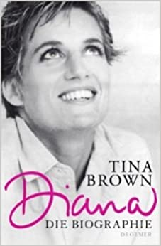 Brown, Tina - Diana - Die Biographie