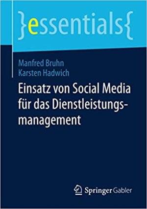 Bruhn, Manfred; Hadwich, Karsten - Einsatz von Social Media für das Dienstleistungsmanagement