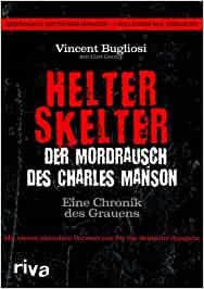 Bugliosi, Vincent - Helter Skelter - Der Mordrausch des Charles Manson