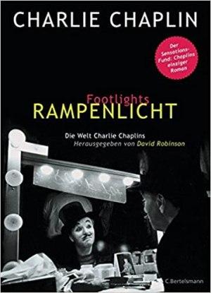 Chaplin, Charlie - Footlights - Rampenlicht - Die Welt Charlie Chaplins