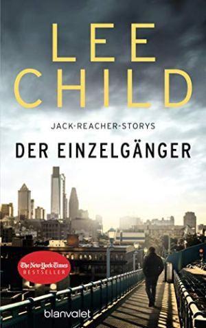 Child, Lee - Der Einzelgänger - 12 Jack Reacher Storys