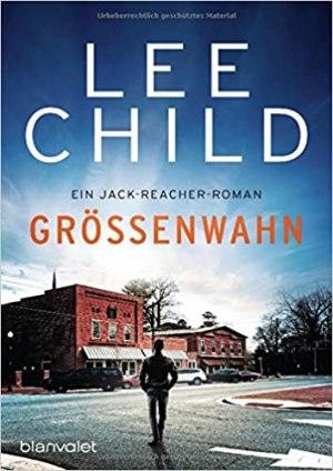 Child, Lee - Jack Reacher 01 - Grössenwahn