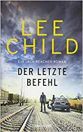 Child, Lee - Jack Reacher 16 - Der letzte Befehl