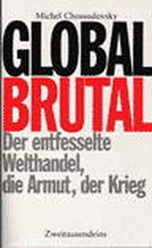 Chossudovsky, Michel - Global Brutal